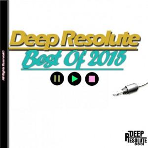 Various Artists - Deep Resolute Best Of 2015 [Deep Resolute (PTY) LTD]