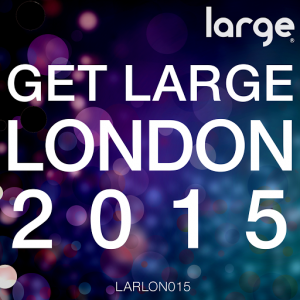 Various Artists - Get Large London 2015 [Large Music]