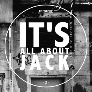 Various Artists - It's All About Jack, Vol. 3 - House Music Collection [Restore Music]