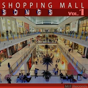 Various Artists - Shopping Mall Songs, Vol. 1 [M F Records]