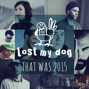 Various Artists - That Was 2015_ Lost My Dog Records [Lost My Dog]