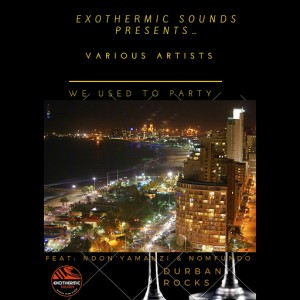 Various Artists - We Use to Party [Exothermic Sounds]