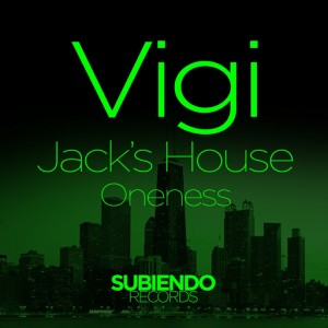 Essential music vigi jack s house oneness subiendo for Jack house music