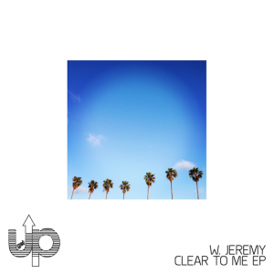 W. Jeremy - Clear To Me EP [Get Up Recordings]