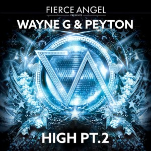 Wayne G & Peyton - High, Pt. 2 [Fierce Angel Records]