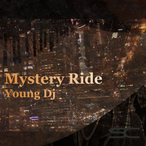 Young DJ - Mystery Ride [Sound Chronicles]