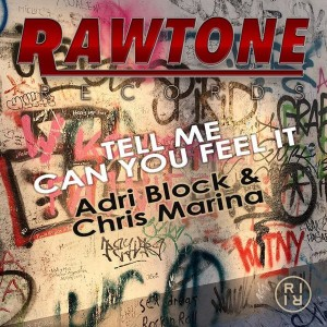 Adri Block & Chris Marina - Tell Me Can You Feel It [Rawtone Recordings]
