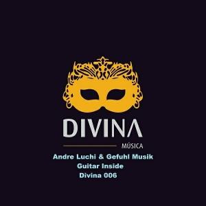 Andre Luchi & Gefuhl Musik - Guitar Inside [Divina Recordings]