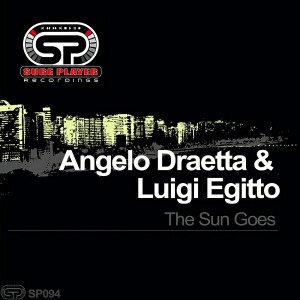 Angelo Draetta & Luigi Egitto - Sun Goes [SP Recordings]