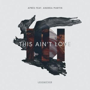 Après feat. Andrea Martin - This Ain't Love [Love & Other]