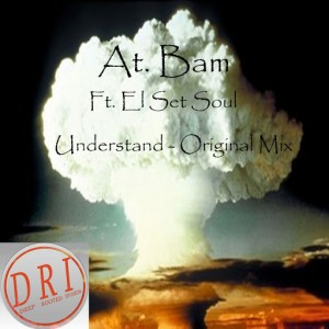 At. Bam feat. El Set Soul - Understand [Deep Rooted Invasion Productions]