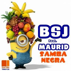 BSJ feat. Maurid - Samba Negra [Traktoria]