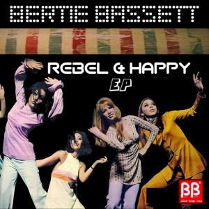Bertie Bassett - Rebel & Happy EP [BB sound]