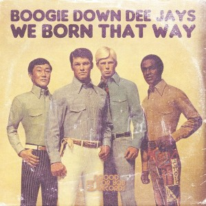 Boogie Down Dee Jays - We Born That Way [Good For You Records]