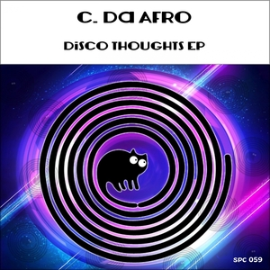 C. Da Afro - Disco Thoughts [SpinCat Records]