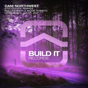 Cam Northwest - Step Outside Remixes [Build It Records]