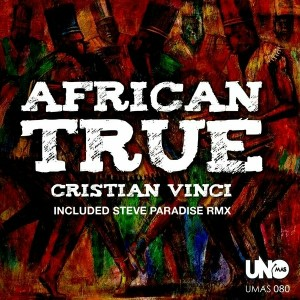 Cristian Vinci - African True [Uno Mas Digital Recordings]