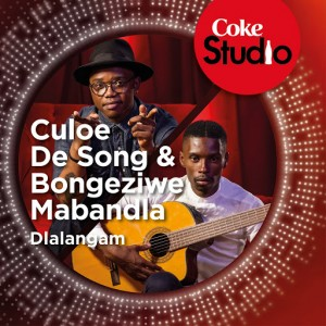 Culoe de Song & Bongeziwe Mabandla - Dlalangam (Coke Studio South Africa Season 1) [Good Noise Productions]
