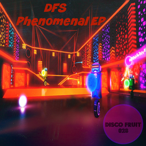 DFS - Phenomenal EP [Disco Fruit]