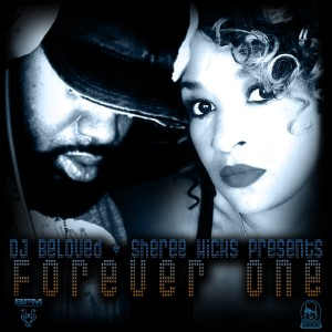 DJ Beloved & Sheree Hicks - Forever One [BPM]
