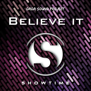 DaDa Sound Project - Believe It [5howtime Music]