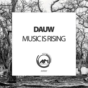 Dauw - Music Is Rising [Antidote Music]