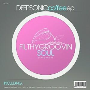 Deepsonic - Coffee EP [Filthy Groovin Soul]
