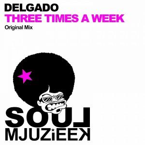 Delgado - Three Times A Week [Soul Mjuzieek Digital]