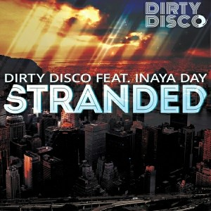 Dirty Disco feat.Inaya Day - Stranded (Dub Mixes) [Dirty Disco Music]