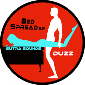 Duzz - Bed Spread EP [Sutra Sounds]