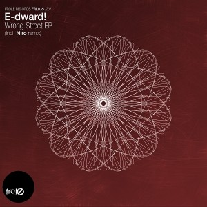 E-dward! - Wrong Street EP [Frole Records]