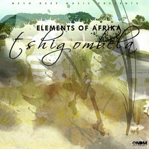 Elements Of Afrika - Tshigombela [Neyo Deep Music]