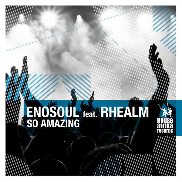 Essential music enosoul feat rhealm so amazing house for Amazing house music