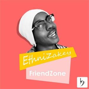 EthniZakey - FriendZone [Baainar Digital]