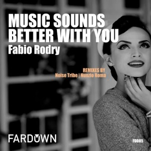 Fabio Rodry - Music Sounds Better With You [Far Down Records]
