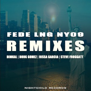 Fede Lng - NY09 (Remixes) [Nightchild]