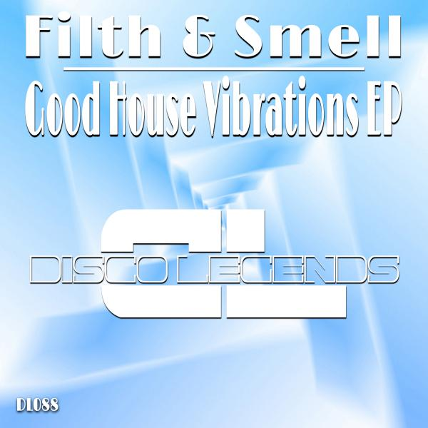 Essential music filth smell good house vibrations ep for Good house music