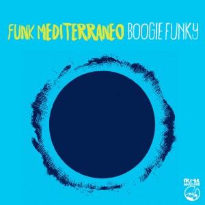 Funk Mediterraneo - Boogie Funky [IRMA DANCEFLOOR]