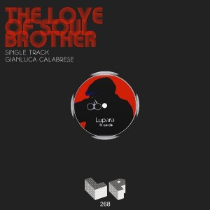 Gianluca Calabrese - The Love of Soul Brother [Lupara Records]