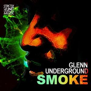 Glenn Underground - Smoke [Strictly Jaz Unit Muzic]