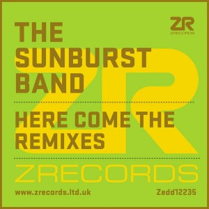 Joey Negro & The Sunburst Band - Here Come The Remixes [Z Records]