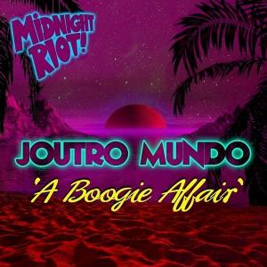 Joutro Mundo - A Boogie Affair [Midnight Riot]