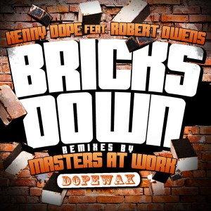 Kenny Dope feat. Robert Owens - Bricks Down (Incl. MAW Remixes) [Dope Wax]