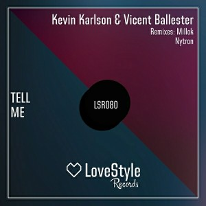 Kevin Karlson and Vicent Ballester - Tell Me [LoveStyle Records]