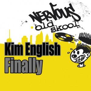 Kim English - Finally [Nervous Old Skool]