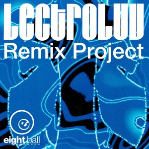 Lectroluv (Fred Jorio) - Lectroluv Remix Project [Eightball Records Digital]