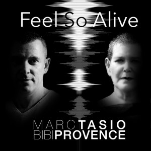 Marc Tasio, Bibi Provence - Feel so Alive [Stick MusicArt Com]