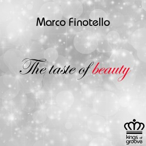 Marco Finotello - The Taste Of Beauty [Kings Of Groove]