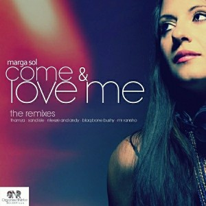 Marga Sol - Come & Love Me (The Remixes) [Organised Noise Recordings]