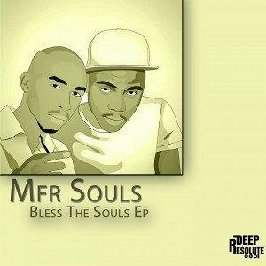 Mfr Souls - Bless The Souls EP [Deep Resolute (PTY) LTD]